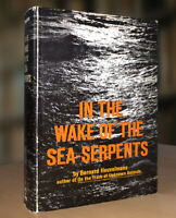 In the Wake of the Sea Serpents By Bernard Heuvelmans, 1st American Ed., HB VG+
