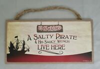 """Ye Be Warned A Salty Pirate /& His Saucy Wench Live Here 10/""""X5/"""" Wood Sign NEW B89"""