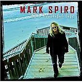 Mark Spiro - ItÂ's a Beautiful Life (2012)  CD  NEW/SEALED  SPEEDYPOST