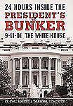 24 Hours Inside the President's Bunker: 9-11-01: The White House (Hardback or Ca