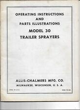 Original OEM Allis Chalmers Model 30 Trailer Sprayer Operator's Manual # TM-384
