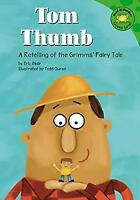 Tom Thumb : A Retelling of the Grimms' Fairy Tale by Blair, Eric