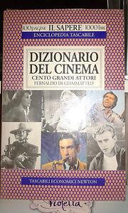 DIZIONARIO DEL CINEMA CENTO GRANDI ATTORI 100 PAGINE SAPERE NEWTON 1000 LIRE N80