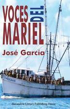 Voces Del Mariel : Historia Oral Del �xodo Cubano De 1980 by Jose Garcia...