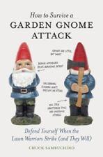 How to Survive a Garden Gnome Attack by Chuck Sambuchino (2010, 1st Edition, HC)