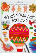 What Shall I Do Today?