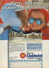 """Publicité 1984  Club hotel """"la propriété de vos vacances"""" Résidence Megève"""