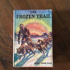 "Antique Book ""The Frozen Trail""  By Roy Norton 1932"