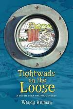 NEW Tightwads on the Loose: A Seven Year Pacific Odyssey by Wendy Hinman