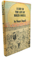 Roger Angell A DAY IN THE LIFE OF ROGER ANGELL  1st Edition 1st Printing