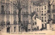 CPA 66 AMELIE LES BAINS PLACE DU MARCHE MAISON SOURIBES