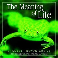"""The Meaning of Life"" by Bradley Trevor Greive (2002, Hardcover) in exc. cond."