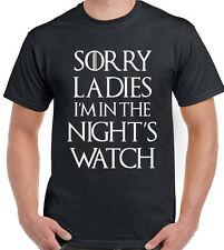 Game Of Thrones T-Shirt Sorry Ladies I'm In The Night's Watch Mens Funny TEE TOP