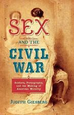 Sex and the Civil War: Soldiers, Pornography, and the Making of American Moralit