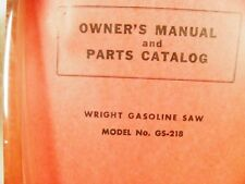 Wright Gasoline Saw Gs-218 Owner And Parts Catalog