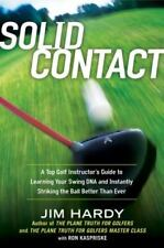 SOLID CONTACT: A TOP INSTRUCTOR'S GUIDE TO LEARNING YOUR By Jim Hardy BRAND NEW