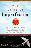 The Gifts of Imperfection: Let Go of Who You Think
