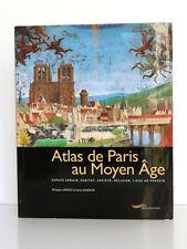 Atlas de Paris au Moyen Âge LORENTZ SANDRON Photos Jacques LEBAR Parigramme 2006