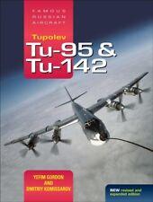 Tupolev Tu-95 & Tu-142 : Famous Russian Aircraft, Hardcover by Gordon, Yefim;...