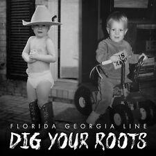 FLORIDA GEORGIA LINE - DIG YOUR ROOTS   CD NEU