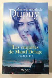 Les ENQUÊTES de MAUD DELAGE Intégrale Marie-Bernadette DUPUY