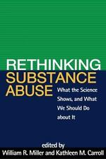 Rethinking Substance Abuse: What the Science Shows, and What We Should Do abou..