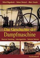 Die Geschichte der Dampfmaschine von Albert Gieseler, Otfried Wagenbreth und Helmut Düntzsch (2001, Gebunden)