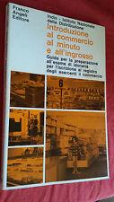 INTRODUZIONE AL COMMERCIO AL MINUTO E ALL'INGROSSO Indis Franco Angeli 1973