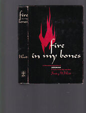 Fire in my Bones: A Stimulating Exposition of Jeremiah...1959 1st ed HC with DJ