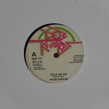 """PETER DUNCAN 'COLD AS ICE' UK 7"""" SINGLE"""