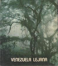 Vareschi, Volkmar; Weidmann, Carlos, photo.: Venezuela lejana. (1975)