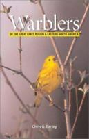 Warblers of the Great Lakes Region and Eastern North America Chris G. Earley