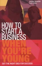 NEW BOOK How to Start a Business When You're Young by Barrie Hawkins