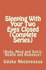 Sleeping with Your Two Eyes Closed (Complete Series) : [Body, Mind and...