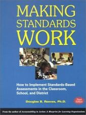 Making Standards Work : How to Implement Standards-Based Assessments in the...