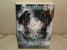 Beyond the Eyes  Book 1  signed by Rebekkah Ford on FEP   (May 2012)