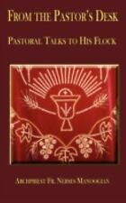 From the Pastor's Desk : Pastoral Talks to His Flock by Archpriest Nerses...