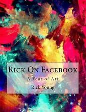 Rick on Facebook : The Art of Rick Young by Rick Young (2015, Paperback)