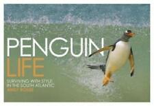 Penguin Life: Surviving With Style in the South Atlantic - Andy Rouse NEW BOOK