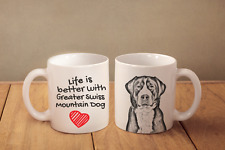 """Greater Swiss Mountain Dog - ceramic cup, mug """"Life is better"""", Ca"""