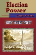 Election Power by James Webber (2014, Paperback)