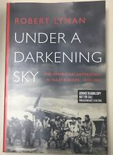 Under a Darkening Sky: The American Experience in Nazi Europe 1939-1941 ARC PB