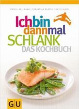 ICH BIN DANN MAL SCHLANK Das Kochbuch ►►►UNGELESEN ° Patric Heizmann u.a. °