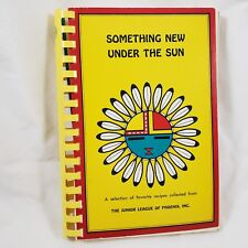 Junior League of Phoenix Cookbook 1972 Something New Under the Sun Reprint 1979