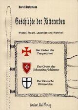 GESCHICHTE DER RITTERORDEN - Tempelritter , Malteser , Deutschritter - BUCH