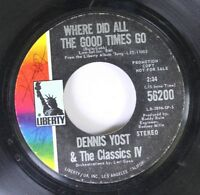 Rock Promo 45 Dennis Yost & The Classics Iv - Where Did All The Good Times Go /