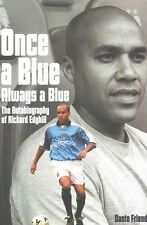Once a Blue, Always a Blue: The Autobiography of Richard Edghill,Dante Friend, R