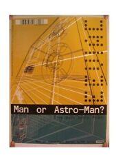 Man Or Astro-Man? Astro Man Poster Astroman Data Man? Astroman?