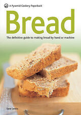 Bread: The Definitive Guide to Making Bread by Hand or Machine (Pyramids), Lewis