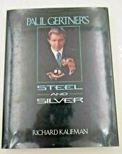 Paul Gertner´s Steel and silver, Verlag Richard Kaufman, Hardover, sehr gut